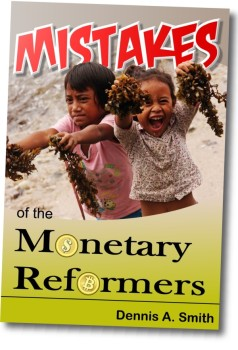 Mistakes of the Monetary Reformers
